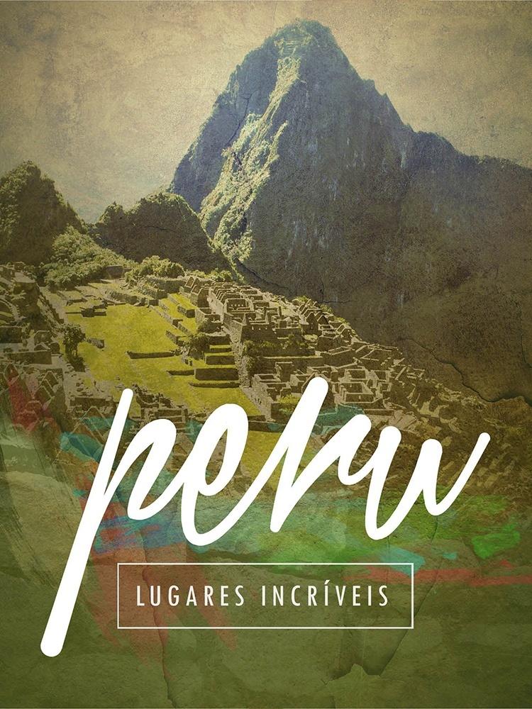 Guia Peru: lugares incríveis