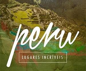 """Compre aqui o seu guia """"Peru: lugares incríveis"""""""