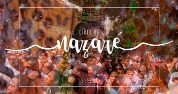 Círio de Nazaré: a emocionante festa religiosa de Belém