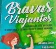 Bravas Viajantes: o relato de viagem de sete mulheres